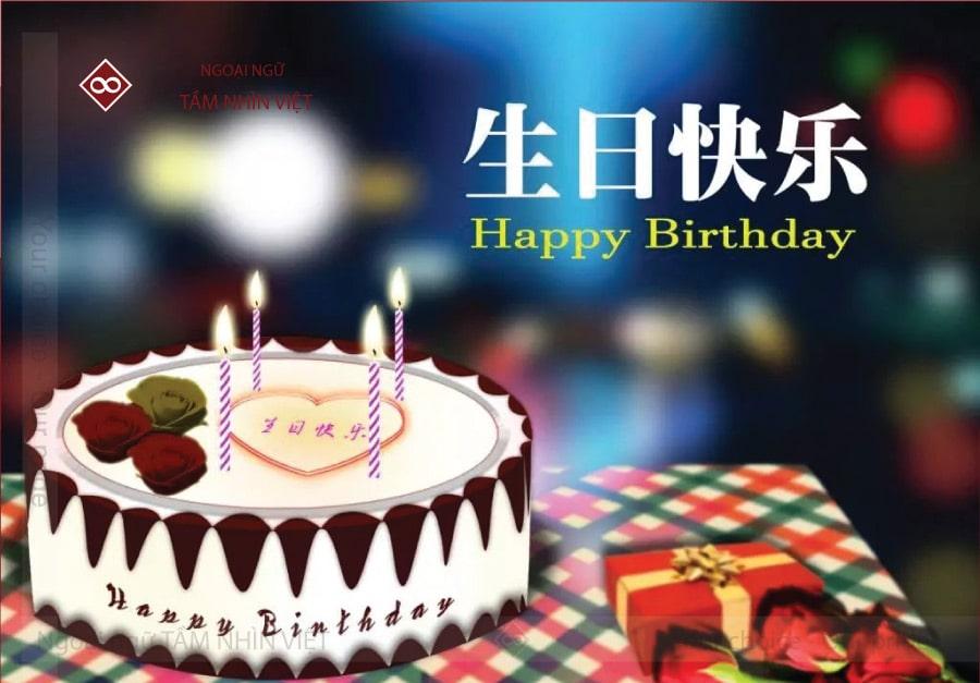 Chúc mừng sinh nhật gia đình, người thân, bạn bè tiếng Trung