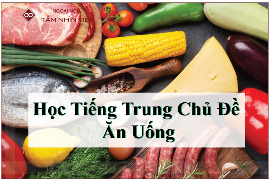 Học tiếng Trung chủ đề ăn uống