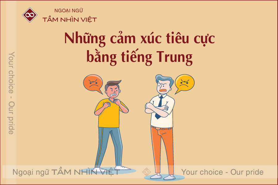 Cách nói cảm xúc tiêu cực bằng tiếng Trung