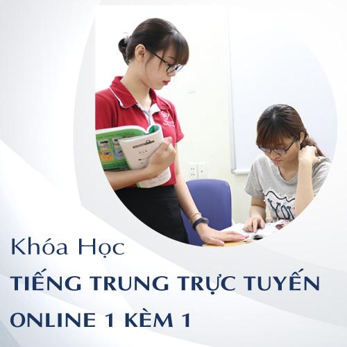 Khóa học tiếng Trung 1 kèm 1 trực tuyến tại nhà
