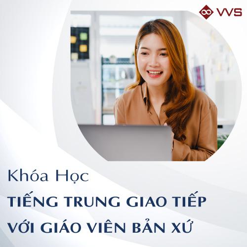 Khóa học tiếng Trung giao tiếp với giáo viên bản xứ